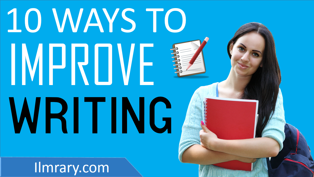 10 Most Easy Ways To Improve Writing Skill For Pakistani Students