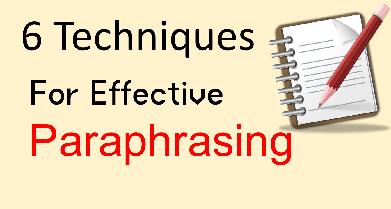 6 Effective And Easy Techniques For Paraphrasing