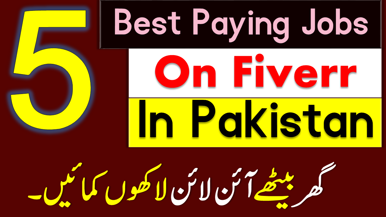 5 Best Paying Jobs On Fiverr in Pakistan
